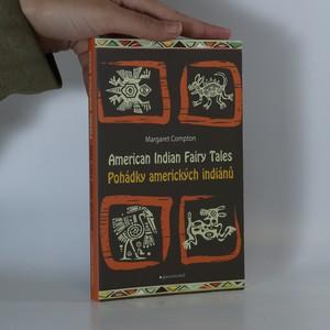náhled knihy - American Indian fairy tales. Pohádky amerických indiánů