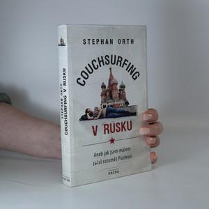 náhled knihy - Couchsurfing v Rusku, aneb, Jak jsem málem začal rozumět Putinovi