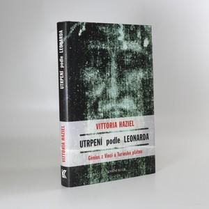 náhled knihy - Utrpení podle Leonarda. Génius z Vinci a Turínské plátno