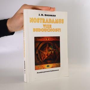 náhled knihy - Nostradamus. Vize budoucnosti. Pravdivá proroctví budoucnosti