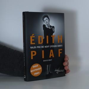 náhled knihy - Édith Piaf. Najdi pro mě nový způsob smrti