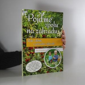náhled knihy - Pojďme spolu na zahradu, aneb, Rok s dětmi v přírodní zahradě