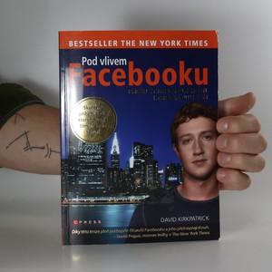 náhled knihy - Pod vlivem Facebooku. Příběh z nitra společnosti, která spojuje svět