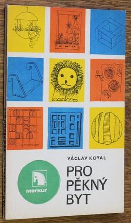 náhled knihy - Pro pěkný byt : Rady a náměty pro zařizování nového a doplnění starého bytu