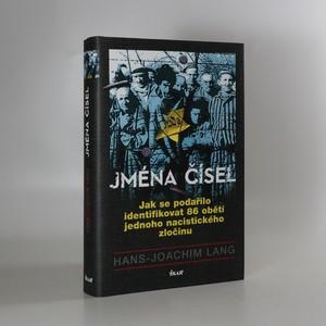 náhled knihy - Jména čísel. Jak se podařilo identifikovat 86 obětí jednoho nacistického zločinu