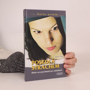 náhled knihy - Posedlá strachem : dívka na psychiatrii pro mladistvé