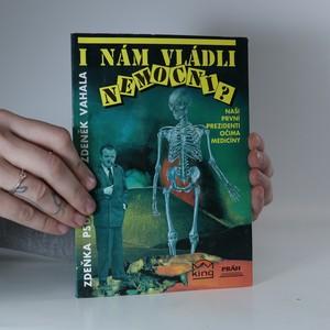 náhled knihy - I nám vládli nemocní? Naši první prezidenti očima medicíny.