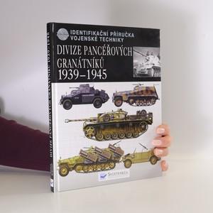 náhled knihy - Divize pancéřových granátníků 1939-45 : identifikační příručka vojenské techniky