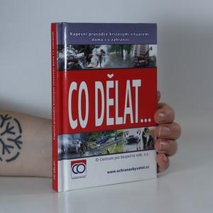 náhled knihy - Co dělat... Kapesní průvodce krizovými situacemi doma i v zahraničí