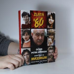 náhled knihy - Zlatá osmdesátá očima Petra Hanniga. Život na maximum