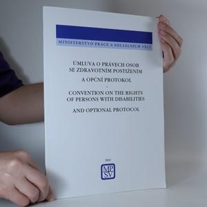 náhled knihy - Úmluva o právech osob se zdravotním postižením a Opční protokol. Convention on the rights of persons with disabilities and Optional protocol