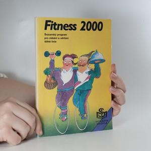 náhled knihy - Fitness 2000. Švýcarský program pro získání a udržení štíhlé linie s podrobnými tabulkami výživových a energetických hodnot potravin