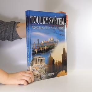 náhled knihy - Toulky světem. Pozoruhodná místa pěti kontinentů
