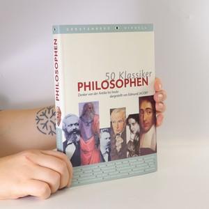 náhled knihy - 50 Klassiker Philosophen. Denker von der Antike bis heute