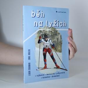 náhled knihy - Běh na lyžích. Výbava, technická průprava, klasika, bruslení