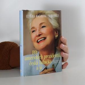 náhled knihy - Pět amerických prezidentů, česká babička a já