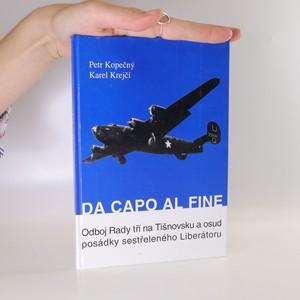 náhled knihy - Da capo al fine. Odboj Rady tří na Tišnovsku a osud posádky sestřeleného Liberátoru.