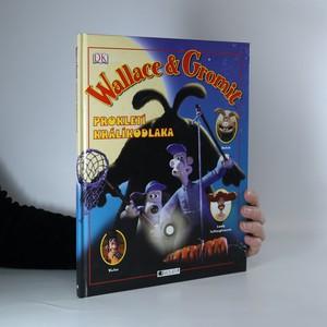 náhled knihy - Wallace & Gromit : Prokletí králíkodlaka
