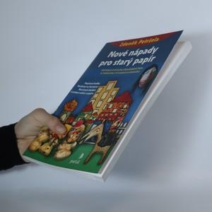 antikvární kniha Nové nápady pro starý papír, 2008