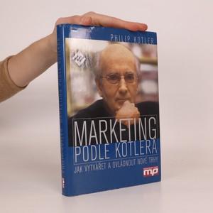 náhled knihy - Marketing podle Kotlera : Jak vytvářet a ovládnout nové trhy