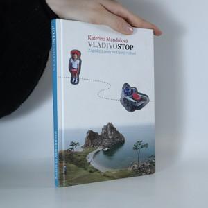 náhled knihy - Vladivostop. Zápisky z cesty na Dálný východ