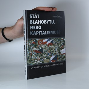 náhled knihy - Stát blahobytu, nebo kapitalismus? My a svět v éře neoliberalismu 1989-2009