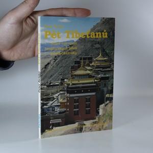 náhled knihy - Pět Tibeťanů. Staré tajemství himálajských údolí působí zázraky