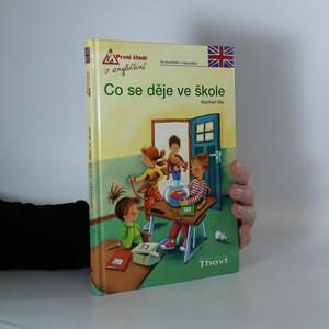 náhled knihy - Co se děje ve škole : [se slovníkem a nápovědou]