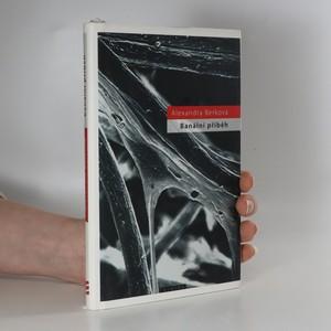 náhled knihy - Banální příběh : filmová povídka o prostém životním běhu