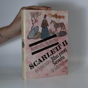 náhled knihy - Scarlett II. pokračování Jihu proti Severu Margaret Mitchellové
