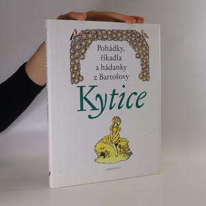 náhled knihy - Pohádky, říkadla a hádanky z Bartošovy Kytice