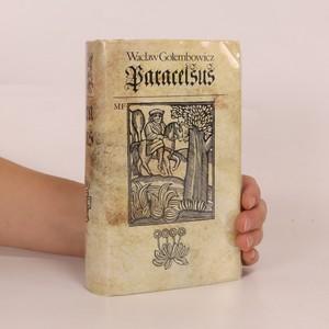 náhled knihy - Paracelsus : román o slavném renesančním lékaři