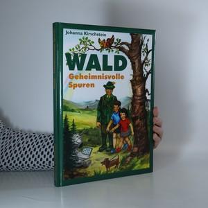 náhled knihy - Wald. Geheimnisvolle Spuren