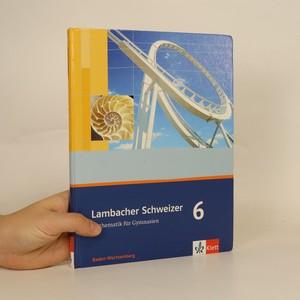 náhled knihy - Lambacher Schweizer 6. Mathematik für Gymnasien