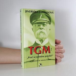 náhled knihy - TGM: proč se neřekne pravda? Ze vzpomínek dr. Antonína Schenka