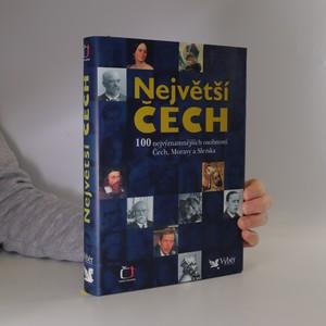 náhled knihy - Největší Čech : 100 nejvýznamnějších osobností Čech, Moravy a Slezska