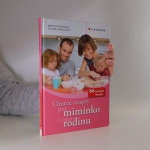 náhled knihy - Chutné recepty pro miminko i celou rodinu : 66 rychlých receptů