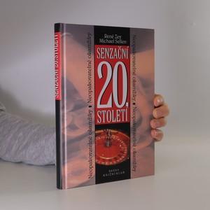 náhled knihy - Senzační 20. století : neopakovatelné okamžiky
