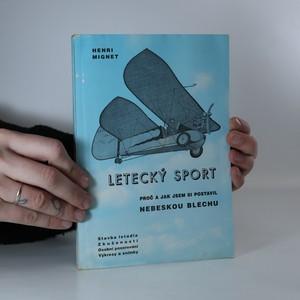 náhled knihy - Letecký sport. Proč a jak jsem si postavil nebeskou blechu.