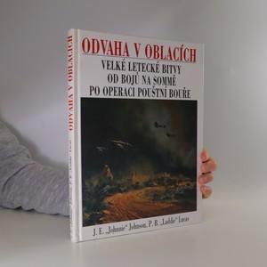 náhled knihy - Odvaha v oblacích : Velké letecké bitvy od bojů na Sommě po operaci Pouštní bouře
