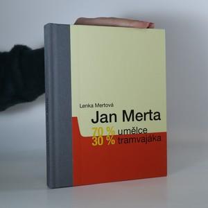 náhled knihy - Jan Merta 70 % umělce, 30 % tramvajáka