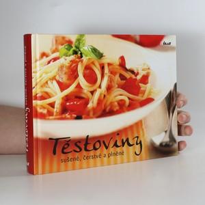 náhled knihy - Těstoviny. Sušené, čerstvé a plněné