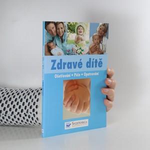 náhled knihy - Zdravé dítě : ošetřování, péče, opatrování
