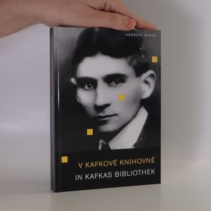 náhled knihy - V Kafkově knihovně = In Kafkas Bibliothek
