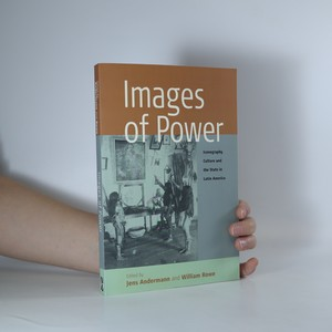 náhled knihy - Images of Power : Iconography, Culture and the State in Latin America