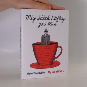 náhled knihy - Můj šálek Kafky = Meine Tasse Kafka = My cup of Kafka
