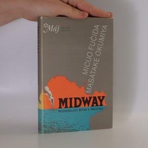 náhled knihy - Midway : Rozhodující bitva v Pacifiku