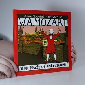náhled knihy - W. A. Mozart. Moji Pražané mi rozumějí