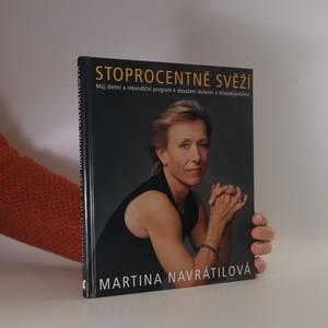 náhled knihy - Stoprocentně svěží : můj dietní a rekondiční program, jak v šesti krocích dosáhnout tělesné i duševní svěžesti