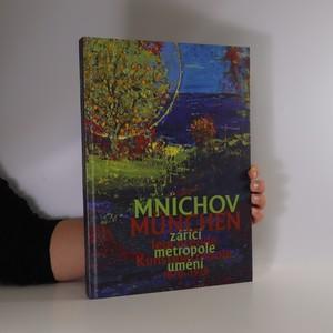 náhled knihy - Mnichov/München. zářící metropole umění 1870-1918